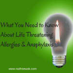 What You Need to Know About Life Threatening Allergies & Anaphylaxis