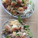Peanut Free Pad Thai That You Can Eat Everyday
