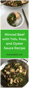 Minced Beef with Tofu, Peas, and Oyster Sauce Recipe Nut Free Wok