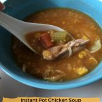 Instant Pot Chicken Soup with Corn and Vegetables, A Dream Come True
