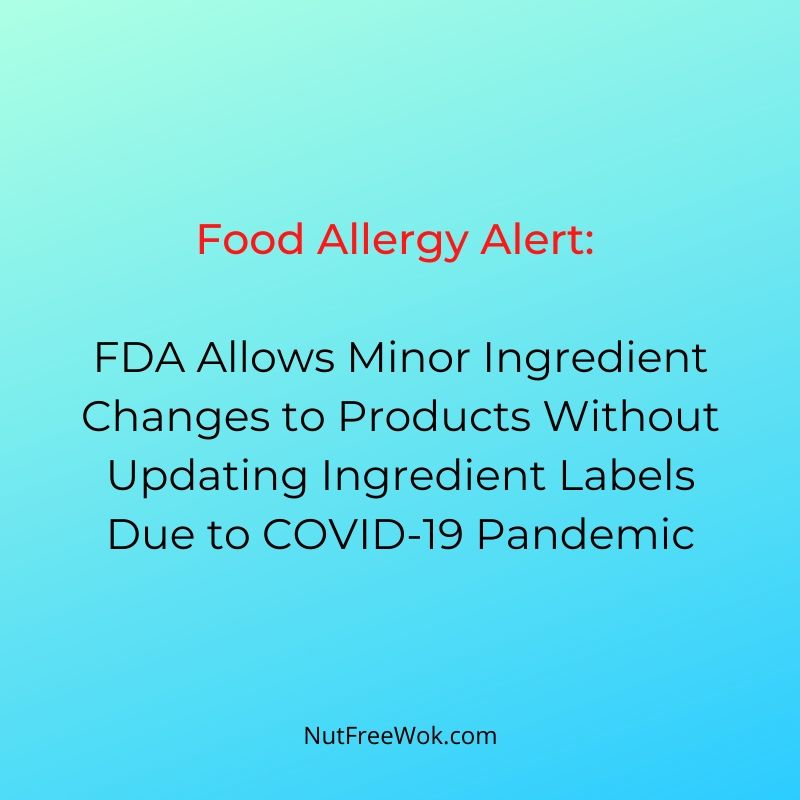 Food Allergy Alert:  FDA Allows Minor Ingredient Changes to Products Without Updating Ingredient Labels Due to COVID-19 Pandemic